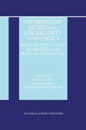 The Information Retrieval: Uncertainty and Logics : Advanced Models for the...