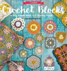 Crochet Blocks : 60 Easy-To-Make Motifs and 15 Stunning Projects by Agnieszka Strycharska (2016, Paperback)