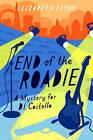 The End of the Roadie by Elizabeth Flynn (Paperback, 2016)