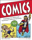 Comics: Investigate the History and Technology of American Cartooning by Nomad Press (Hardback, 2014)
