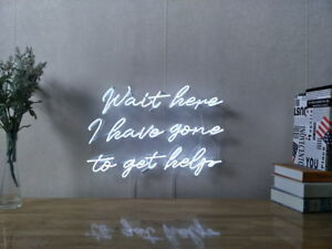 New-Wait-Here-I-Have-Gone-To-Get-Help-Neon-Sign-For-Bedroom-Decor-Artwork-Dimmer
