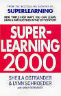 Superlearning 2000: New Triple-fast Ways You Can Learn, Earn and Succeed in the 21st Century by Sheila Ostrander, Schroeder (Paperback, 1996)