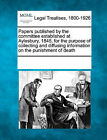 Papers Published by the Committee Established at Aylesbury, 1845, for the Purpose of Collecting and Diffusing Information on the Punishment of Death by Gale, Making of Modern Law (Paperback / softback, 2011)