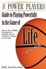 The Power Players Guide to Playing Powerfully in the Game of Life for Kids: Unlock the 5 Power Principles for Ultimate Success at School, at Home, and in Life by Dre Cleveland (Paperback / softback, 2014)