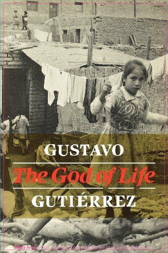 The God of Life By Gustavo Gutierrez, Matthew J. O'Connell