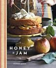 Honey and Jam: Seasonal Baking from My Kitchen in the Mountains by Hannah Queen (Hardback, 2015)