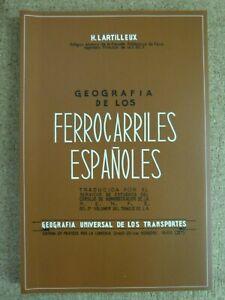 Geografia de los Ferrocarriles Españoles.H.Lartilleux.edicion facsimil