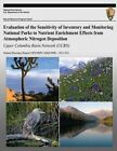 Evaluation of the Sensitivity of Inventory and Monitoring National Parks to Nutrient Enrichment Effects from Atmospheric Nitrogen Deposition: Upper Columbia Basin Network (Ucbn): Natural Resource Report Nps/Nrpc/Ard/Nrr?2011/334 by G T McPherson, T J Sullivan, T C McDonnell (Paperback / softback, 2013)