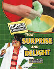 Science Experiments That Surprise and Delight: Fun Projects for Curious Kids by Sheri Bell-Rehwoldt (Hardback, 2010)