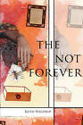 The Not Forever by Keith Waldrop (Paperback, 2013)