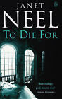 To Die for by Janet Neel (Paperback, 1999)