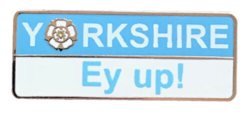 "T Yorkshire Saying /""Ey up!/"" Enamel Lapel Pin Badge"