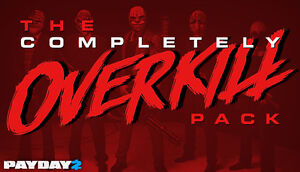 Details about PAYDAY 2: The COMPLETELY OVERKILL Pack Gift