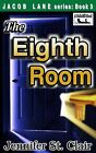 Jacob Lane Series Book 3: The Eighth Room by Jennifer St Clair (Paperback / softback, 2008)