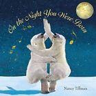 On the Night You Were Born by Nancy Tillman (Hardback, 2006)