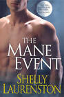 The Mane Event: WITH  Christmas Pride  AND  Shaw's Tail by Shelly Laurenston (Paperback, 2007)
