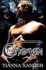 The Chosen by Tianna Xander (Paperback / softback, 2008)