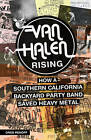 Van Halen Rising: How a Southern California Backyard Party Band Saved Heavy Metal by Greg Renoff (Paperback, 2015)