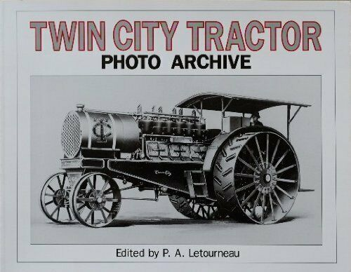 Twin City Tractor (Photo Archive) by P a Letourneau Iconografix 1993 VERY GOOD