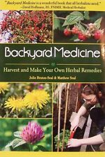 Backyard Medicine Make Your Remedies From  Medicinal Plants and Herbs (hc) NEW