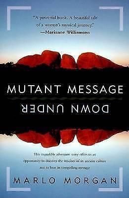 Mutant Message Down Under by Morgan, Marlo