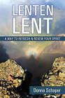Lenten Lent: A Way to Refresh & Renew Your Spirit by Donna Schaper (Paperback, 2015)