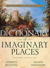 The Dictionary of Imaginary Places: The Newly Updated and Expanded Classic by A Manguel (Hardback, 2000)