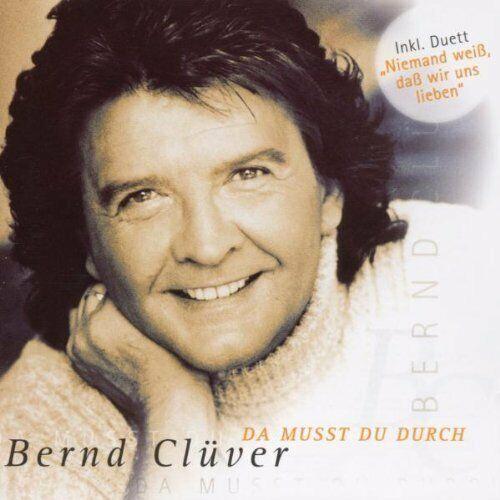 Bernd Clüver [CD] Da musst du durch (1999)