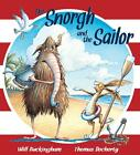 Snorgh and the Sailor von Will Buckingham (2012, Taschenbuch)