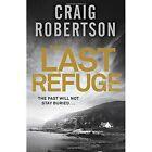 The Last Refuge by Craig Robertson (Hardback, 2014)
