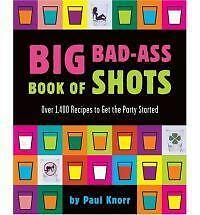 1 of 1 - (Good)-The Big Bad-Ass Book of Shots (Paperback)-Paul Knorr-9780762419012