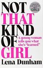 Not That Kind of Girl: A Young Woman Tells You What She's  Learned by Lena Dunham (Hardback, 2014)