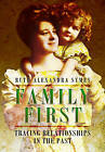 Family First: Tracing Relationships in the Past by Ruth Alexandra Symes (Hardback, 2015)
