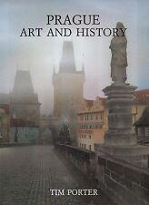 "TIM PORTER - ""PRAGUE, ART AND HISTORY"" - ENGLISH LANGUAGE PB - PRAGUE (1995)"
