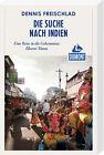 DuMont Reiseabenteuer Die Suche nach Indien von Dennis Freischlad (2013, Taschenbuch)