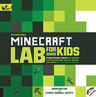 Unofficial Minecraft Lab for Kids: Family-Friendly Projects for Exploring and Teaching Math, Science, History, and Culture Through Creative Building by John Miller, Chris Scott (Paperback, 2016)