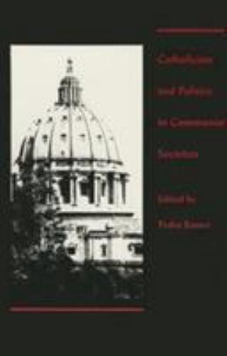 Catholicism and Politics in Communist Societies by Ramet, Pedro; Ramet