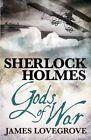 Sherlock Holmes: Gods of War by James Lovegrove (Paperback, 2014)