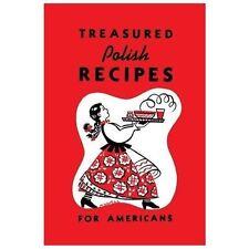Treasured Polish Recipes for Americans by Polanie Club (2013, Paperback)