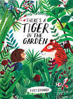 There's a Tiger in the Garden by Lizzy Stewart (Hardback, 2016)