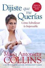 Dijiste Que Me Querias: Como Sobrellevar lo Impensable (Spanish Edition)