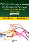 Professional Communication in Speech-Language Pathology: How to Write, Talk, and Act Like a Clinician by A. Embry Burrus, Laura B. Willis (Paperback, 2016)