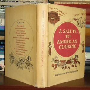 Longstreet, Stephen & Ethel A SALUTE TO AMERICAN COOKING  1st Edition 1st Printi