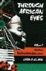 Through African Eyes: The Past, The Road to Independence by Leon E. Clark (Paperback, 1991)