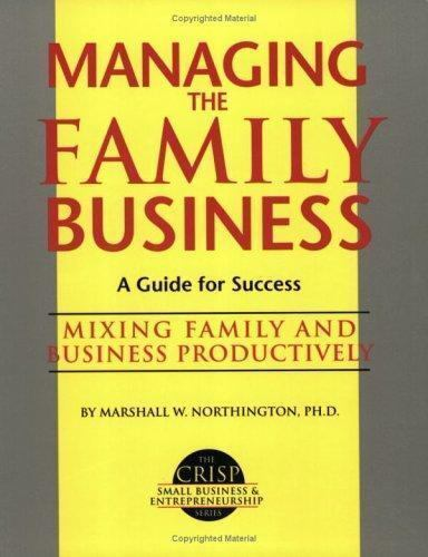 Managing the Family Business : Mixing Family and Business Productively by...