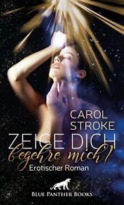 Zeige-dich-begehre-mich-Erotischer-Roman-von-Carol-Stroke-blue-panther-books