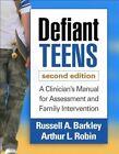 Defiant Teens by Arthur L. Robin, Russell A. Barkley (Paperback, 2014)