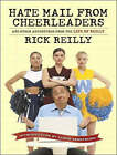 Hate Mail from Cheerleaders: And Other Adventures from the Life of Reilly by Rick Reilly (CD-Audio, 2007)