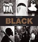 Black: A Celebration of a Culture by Deborah Willis (Hardback, 2015)