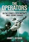 The Operators von James Rennie (2013, Taschenbuch)